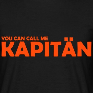 you can call me kapitän T-Shirts - Männer T-Shirt