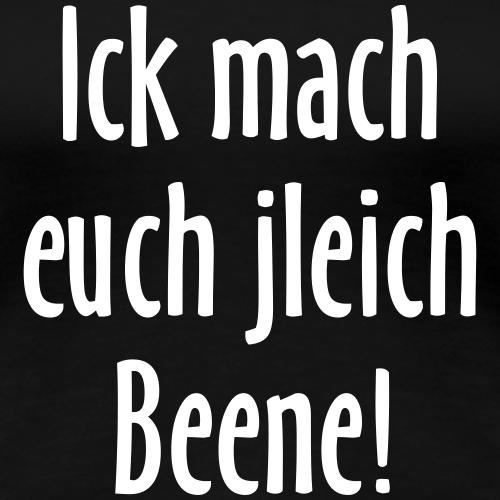 Ick mach euch jleich Beene! - Berliner Sprüche