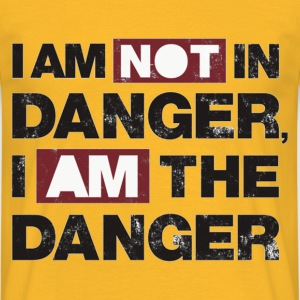 I am not in danger, I am the danger - T-shirt Homme