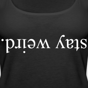 Stay Weird - KOLESON COUTURE - Women's Premium Tank Top