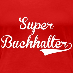 Accountant / Accounting / Buchhalter / Comptable T-Shirts - Women's Premium T-Shirt