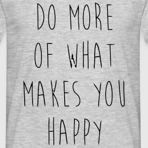 Do What Makes You Happy T-shirts - T-shirt herr