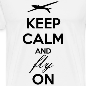 Keep Calm And Fly On (premium quality) - Männer Premium T-Shirt