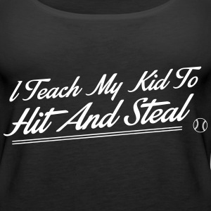 I teach my kid to hit and steal Tops - Women's Premium Tank Top