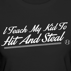 I teach my kid to hit and steal T-shirts - Organic damer