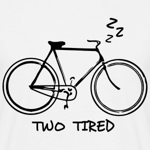 Two Tired - Fahrrad  T-Shirts - Men's T-Shirt
