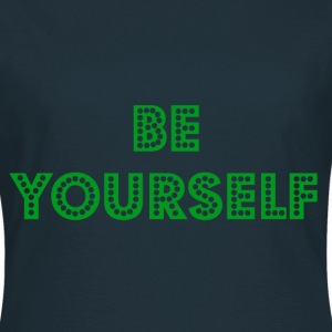 Be Yourself Womens T-Shirt - Women's T-Shirt
