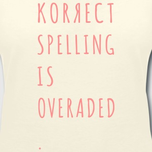 Correct Spelling is Overrated T-Shirts - Women's V-Neck T-Shirt