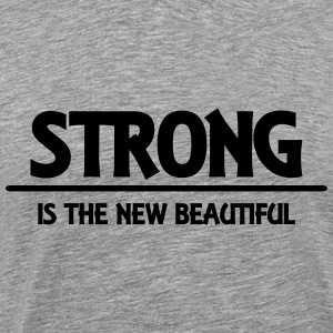 Strong is the new beautiful T-Shirts - Männer Premium T-Shirt