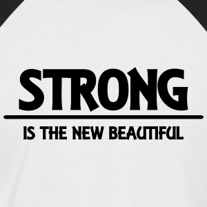 Strong is the new beautiful T-Shirts - Men's Baseball T-Shirt