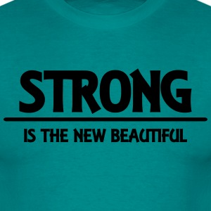 Strong is the new beautiful Magliette - Maglietta da uomo