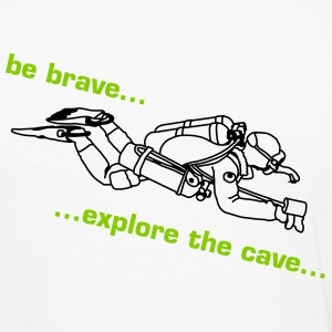 be brave...explore the cave - Männer Slim Fit T-Shirt
