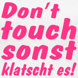don't touch me T-Shirts - Frauen Premium T-Shirt