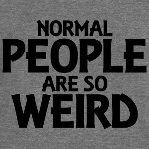 Normal people are so weird Sweat-shirts - Pull Femme col bateau de Bella