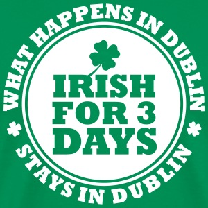 IRISH FOR 3 DAYS - FUN DUBLIN T-shirts - Premium-T-shirt herr