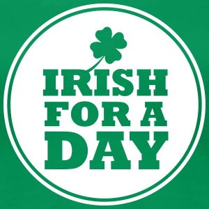 IRISH FOR A DAY - FUN Camisetas - Camiseta premium mujer
