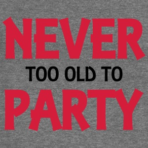 Never too old to party Hoodies & Sweatshirts - Women's Boat Neck Long Sleeve Top