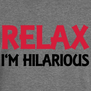 Relax - I'm hilarious Hoodies & Sweatshirts - Women's Boat Neck Long Sleeve Top