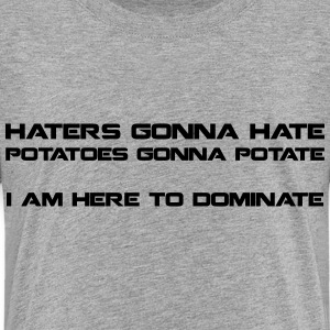 Haters Gonna Hate - kids t2 - Kids' Premium T-Shirt