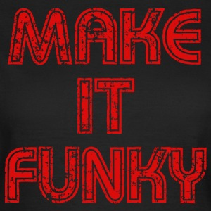 Make it Funky 2 Tee shirts - T-shirt Femme
