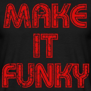 Make it Funky 2 Tee shirts - T-shirt Homme