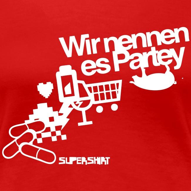 """Girl-Shirt """"Wir nennen es Partey"""""""