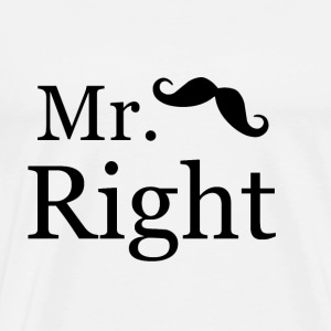 Mr. Right T-Shirts - Männer Premium T-Shirt
