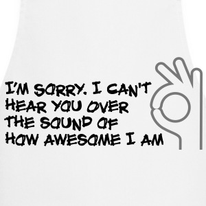 I can not hear you because I am so awesome!  Aprons - Cooking Apron