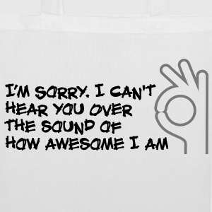 I can not hear you because I am so awesome! Bags & Backpacks - Tote Bag