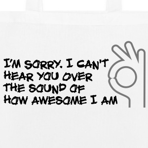 I can not hear you because I am so awesome! Bags & Backpacks - EarthPositive Tote Bag