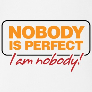 Nobody is perfect. I m nobody! Shirts - Organic Short-sleeved Baby Bodysuit