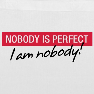 Nobody is perfect. I m nobody! Bags & Backpacks - Tote Bag