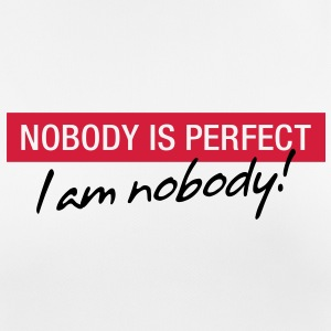 Nobody is perfect. I m nobody! T-Shirts - Women's Breathable T-Shirt