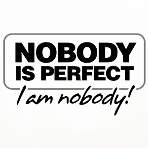 Nobody is perfect. I m nobody! Mugs & Drinkware - Coasters (set of 4)