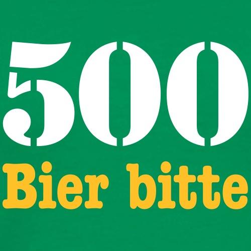 500 Bier bitte Oktoberfest Wiesn Party feiern