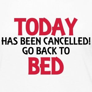 Today has been cancelled... Skjorter med lange armer - Premium langermet T-skjorte for kvinner
