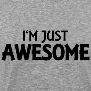 I'm just awesome T-shirts - Premium-T-shirt herr