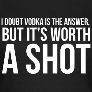 I doubt vodka is the answer but it's worth a shot T-shirts - Dame-T-shirt