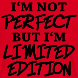I'm not perfect, but I'm limited edition T-Shirts - Men's T-Shirt