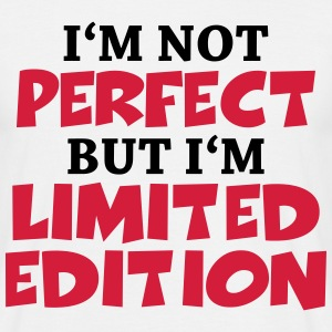 I'm not perfect, but I'm limited edition T-shirts - T-shirt herr