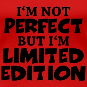 I'm not perfect, but I'm limited edition Tee shirts - T-shirt Premium Femme