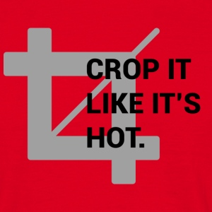 Crop It Like It's Hot T-Shirts - Men's T-Shirt