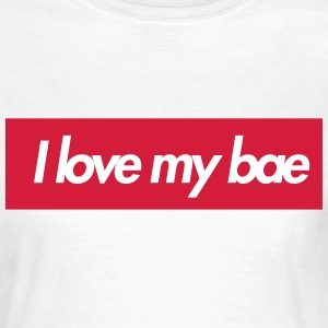 I love my bae T-Shirts - Frauen T-Shirt
