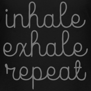 Inhale, Exhale, Repeat Shirts - Teenager Premium T-shirt