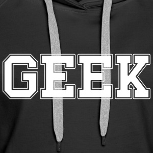 GEEK college Hoodies & Sweatshirts - Women's Premium Hoodie