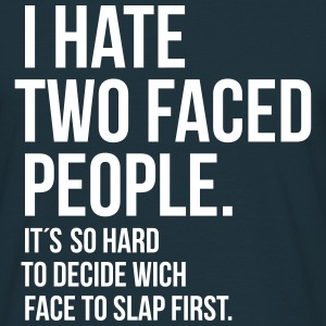 hate 2 faced people  T-Shirts - Männer T-Shirt