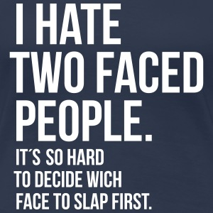 hate 2 faced people  T-Shirts - Frauen Premium T-Shirt