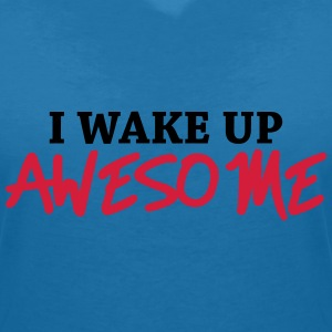 I wake up awesome T-Shirts - Women's V-Neck T-Shirt