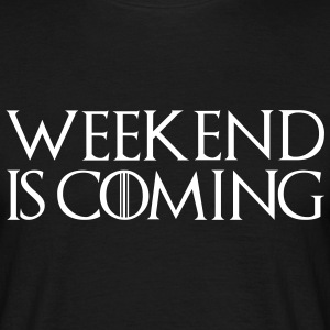 week end is coming - Men's T-Shirt