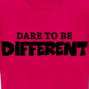Dare to be different! T-shirts - Vrouwen T-shirt